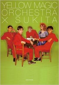 TOKYO FM 出版「Yellow Magic Orchestra × SUKITA」