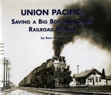 Saving a Big Boy and other Railroad Stories