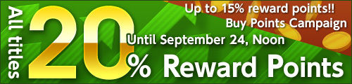 All titles!! 20% Reward Points Campaign! & Up to 15% reward points!! Buy Points Campaign!