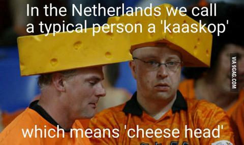 「オランダでは型通りの人物は『チーズ頭』と呼ばれてる。外国は?」海外の反応