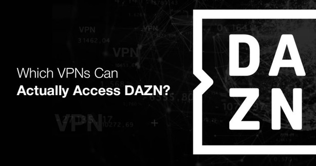 which-vpns-can-actually-acces-dazn-768x403