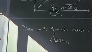 Time waits for no one.  ← (゚д゚)ハァ? 時をかける少女