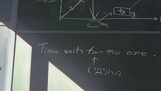 Time waits for no one.  ← (゚д゚)ハァ? 時をかける少女