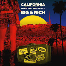 Big & Rich - California