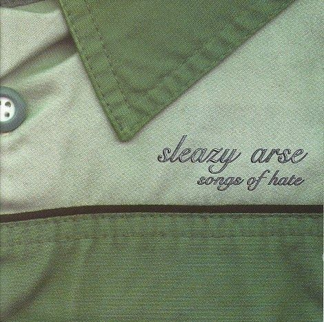 sleazy_arse-songs_of_hate
