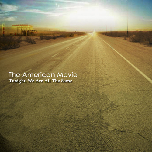 the American Movie 2nd EP  ��Tonight, We Are All The Same��
