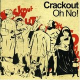 Crackout /Oh No!