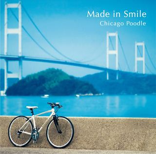 Chicago Poodle「Made in Smile」