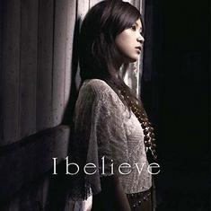 I believe / 絢香