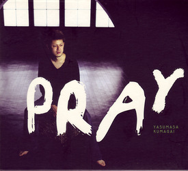 Pray / 熊谷ヤスマサ