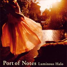 Luminous Halo 〜燦然と輝く光彩〜 / Port Of Notes