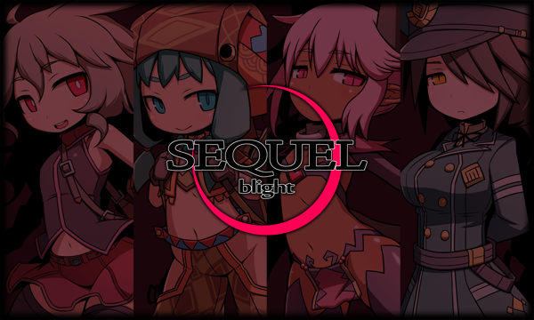 ■SEQUEL blight:2.00進捗報告