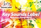 「Key Sounds Label Release Party 2017」