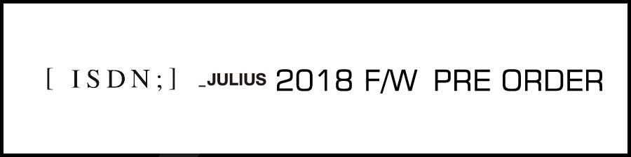 JULIUS 18FW preorder
