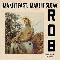 make it fast make it slow