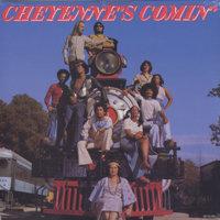 cheyenne's comin