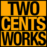 TWO CENTS WORKS