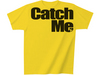 Catch Me Tee Yel