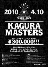 DEATH LABEL presents KAGURA MASTERS
