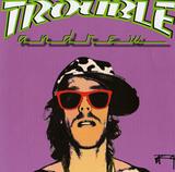 トレバー・アンドリュー a.k.a TROUBLEのCDが発売!
