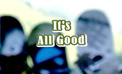 Never Know Filmsの新作「It's All Good」フルムービー公開!