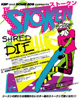 KSP and ROME SDS presents 「THE STOKEN ストークン - SHRED OR  DIE!」