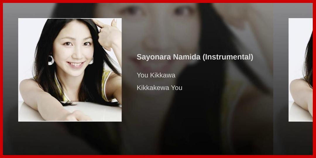 [動画あり][吉川友]Sayonara Namida (Instrumental)