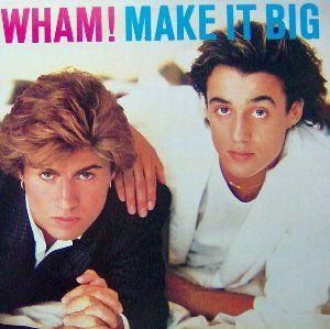 wham-1984-make-it-big