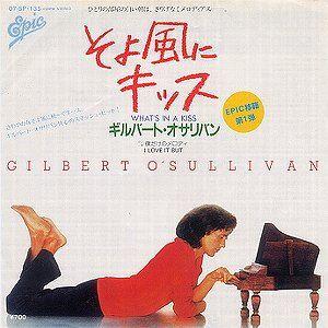 what s in a kiss そよ風にキッス gilbert o sullivan ギルバート