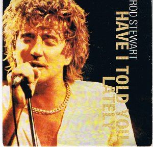 rod-stewart-have-i-told-you-lately