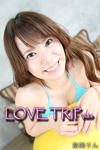 LOVE TRIP Vol.4 / 初美りん Kindle版のサンプル画像