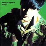 aztec-camera---stray