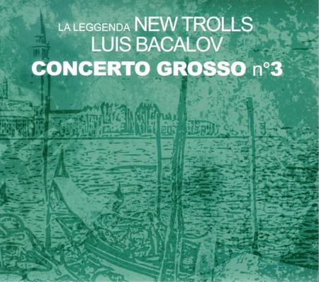 La leggenda New Trolls & Luis Bacalov - Concerto Grosso n��3
