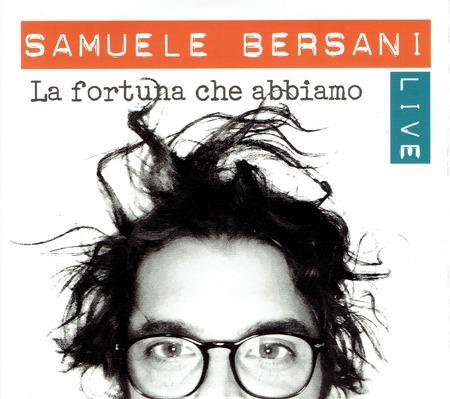 Samuele Bersani - Live-La fortuna che abbiamo