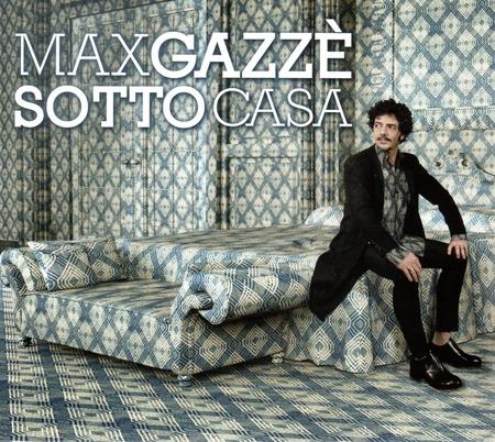 Max Gazze-Sotto Casa 2013