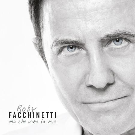 Roby Facchinetti - Ma che vita la mia
