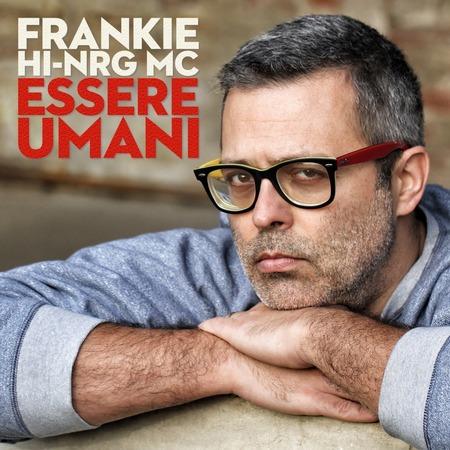 Frankie hi-nrg MC- Essere umani