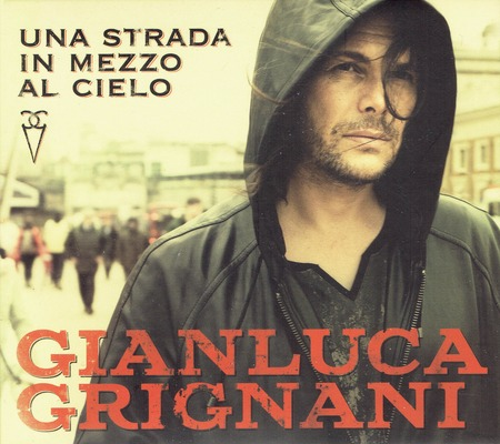 Gianluca Grignani - Una strada in mezzo al cielo