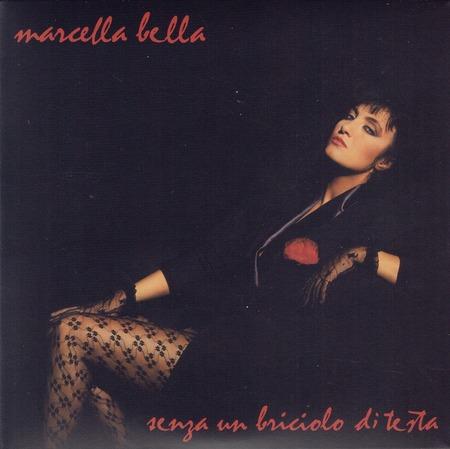 Marcella Bella - Senza un briciolo di testa