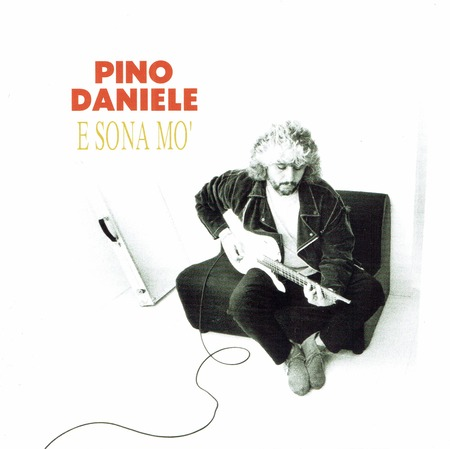 Pino Daniele - E sona Mo'(1993_2018)