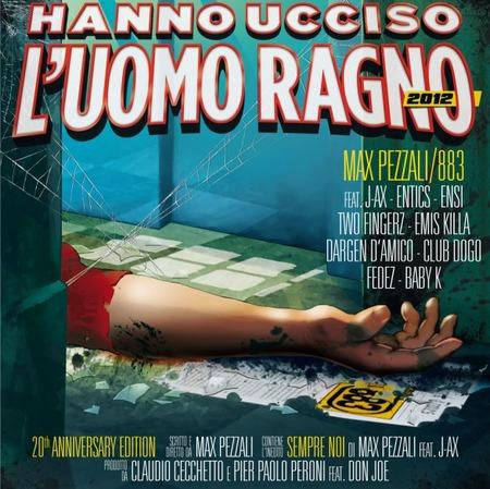 Max Pezzali-HannoUccisoUomoRagno2012