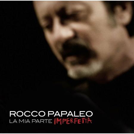 Rocco Papaleo - Mia parte imperfetta