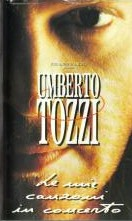 Umberto Tozzi/Le mie canzoni in concerto