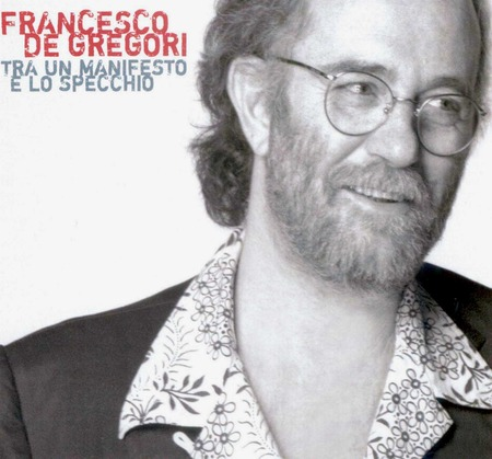 Francesco De Gregori - Tra un manifesto e lo specchio