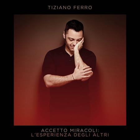Tiziano Ferro - Accetto miracoli(2020)