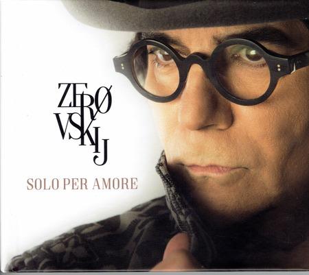 Renato Zero - Zerouskij - Solo per amore