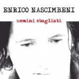 Enrico Nascimbeni/Uomini Sbagliati