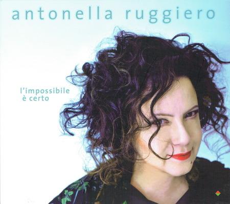 Antonella Ruggiero - L'impossibile e` certo