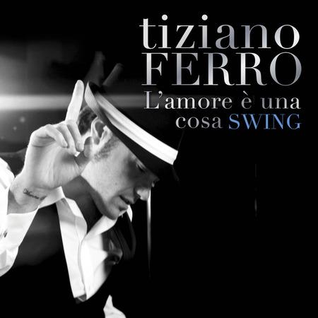 Tiziano Ferro - l'amore e una cosa swing