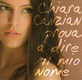 Chiara Canzian/Prova a dire il mio nome
